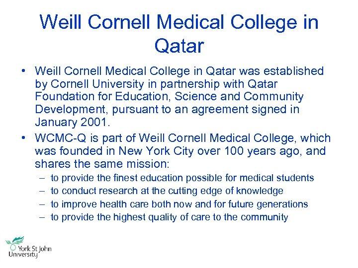 Weill Cornell Medical College in Qatar • Weill Cornell Medical College in Qatar was