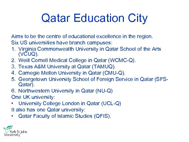 Qatar Education City Aims to be the centre of educational excellence in the region.