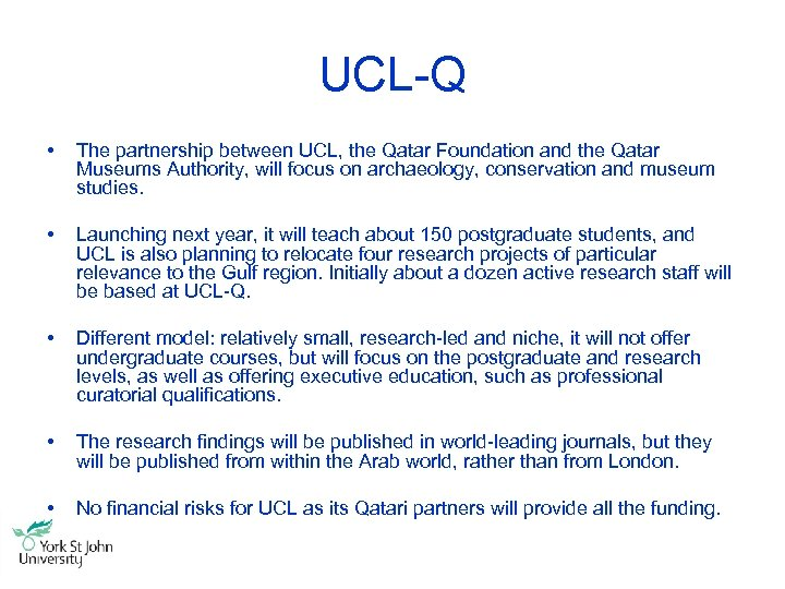 UCL-Q • The partnership between UCL, the Qatar Foundation and the Qatar Museums Authority,