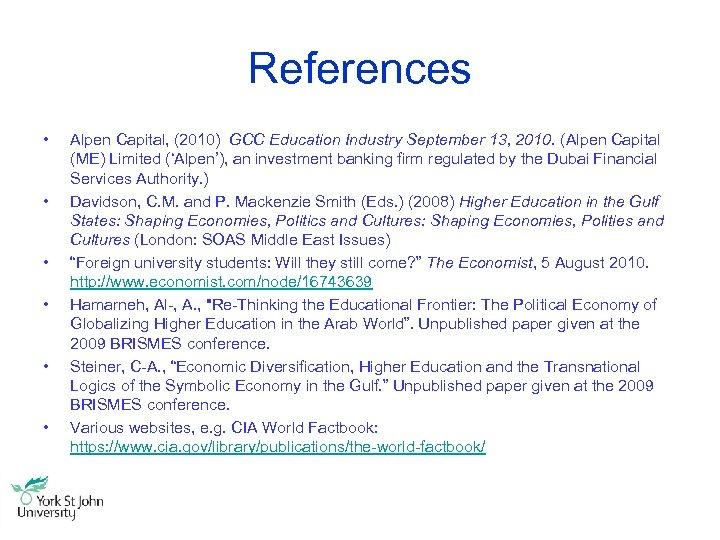 References • • • Alpen Capital, (2010) GCC Education Industry September 13, 2010. (Alpen