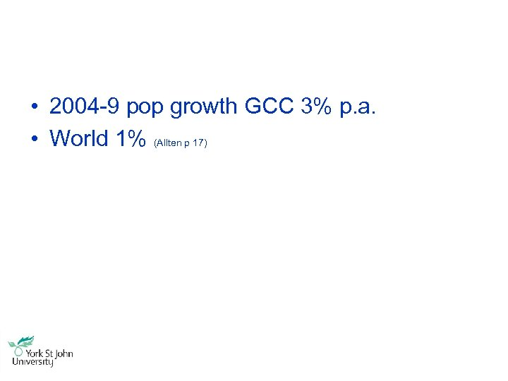 • 2004 -9 pop growth GCC 3% p. a. • World 1% (Allten