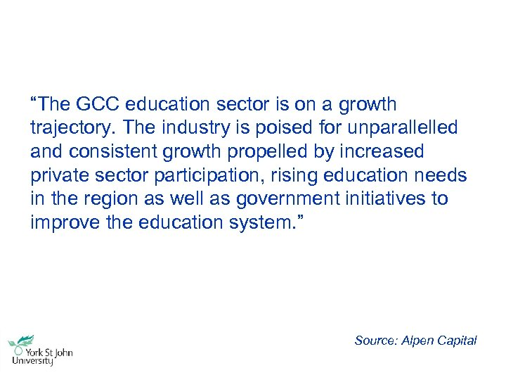 """""""The GCC education sector is on a growth trajectory. The industry is poised for"""