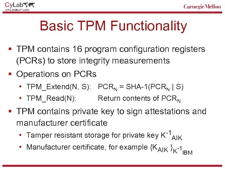 Basic TPM Functionality § TPM contains 16 program configuration registers (PCRs) to store integrity