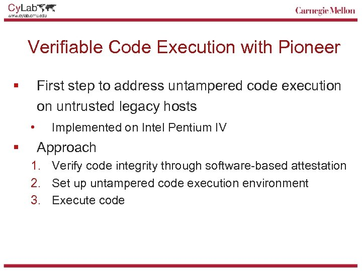 Verifiable Code Execution with Pioneer § First step to address untampered code execution on