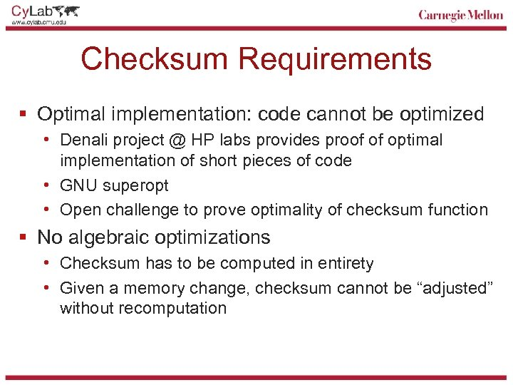 Checksum Requirements § Optimal implementation: code cannot be optimized • Denali project @ HP