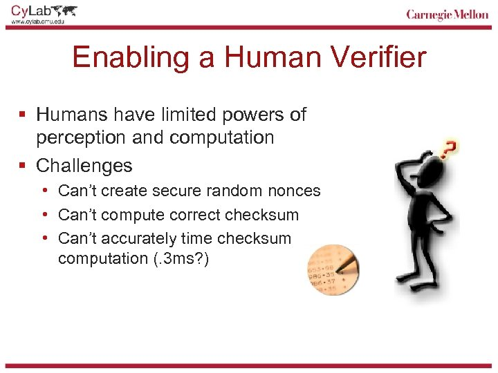 Enabling a Human Verifier § Humans have limited powers of perception and computation §