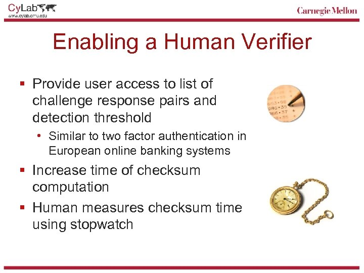 Enabling a Human Verifier § Provide user access to list of challenge response pairs