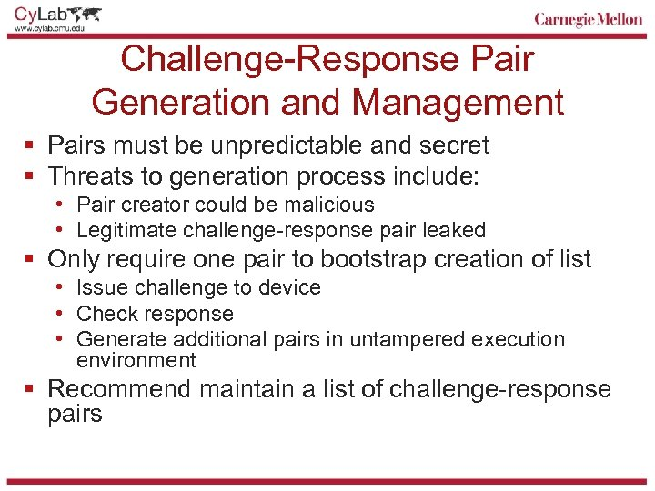 Challenge-Response Pair Generation and Management § Pairs must be unpredictable and secret § Threats