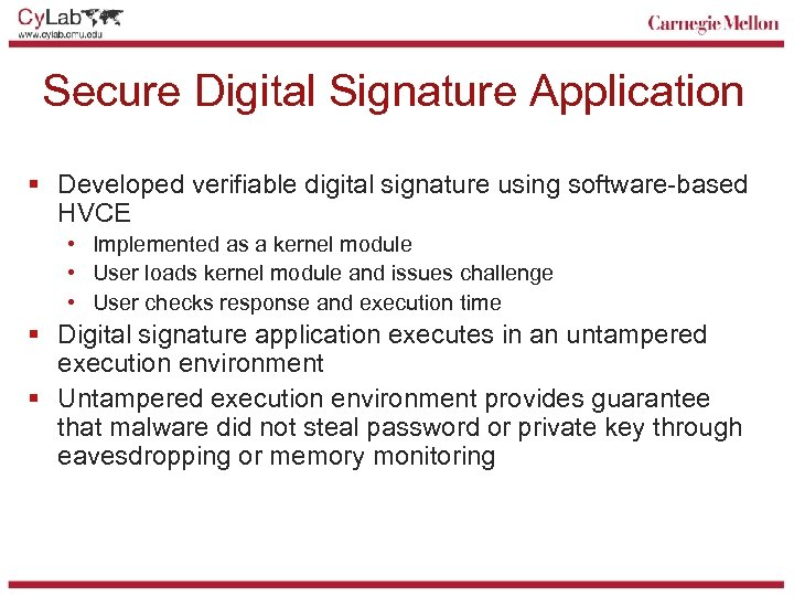Secure Digital Signature Application § Developed verifiable digital signature using software-based HVCE • Implemented