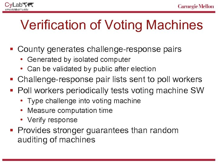 Verification of Voting Machines § County generates challenge-response pairs • Generated by isolated computer