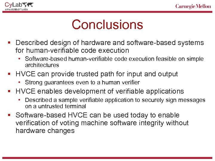 Conclusions § Described design of hardware and software-based systems for human-verifiable code execution •