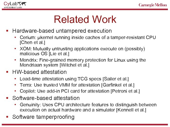 Related Work § Hardware-based untampered execution • Cerium: µkernel running inside caches of a