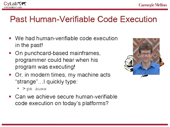 Past Human-Verifiable Code Execution § We had human-verifiable code execution in the past! §