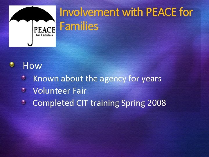 Involvement with PEACE for Families How Known about the agency for years Volunteer Fair