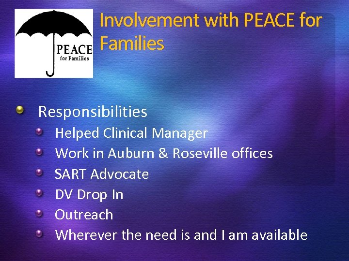 Involvement with PEACE for Families Responsibilities Helped Clinical Manager Work in Auburn & Roseville