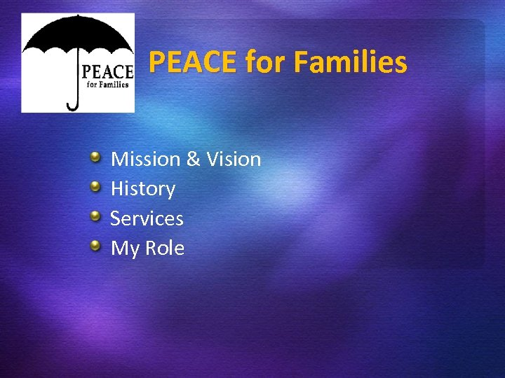 PEACE for Families Mission & Vision History Services My Role