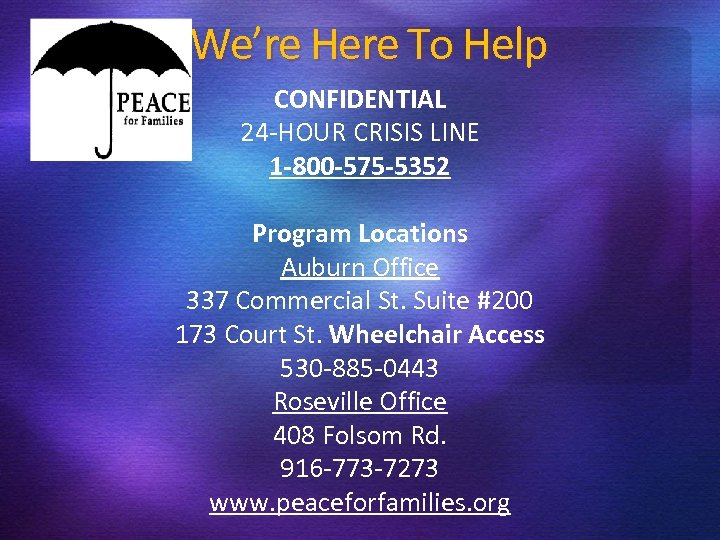 We're Here To Help CONFIDENTIAL 24 -HOUR CRISIS LINE 1 -800 -575 -5352 Program