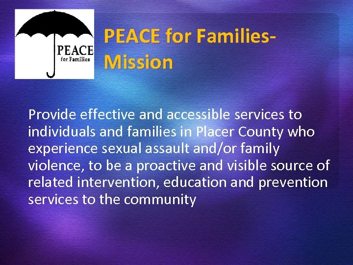 PEACE for Families. Mission Provide effective and accessible services to individuals and families in
