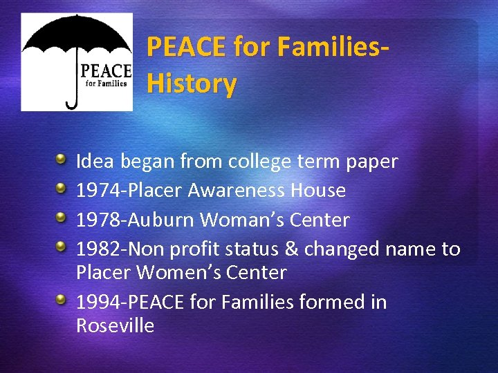 PEACE for Families. History Idea began from college term paper 1974 -Placer Awareness House