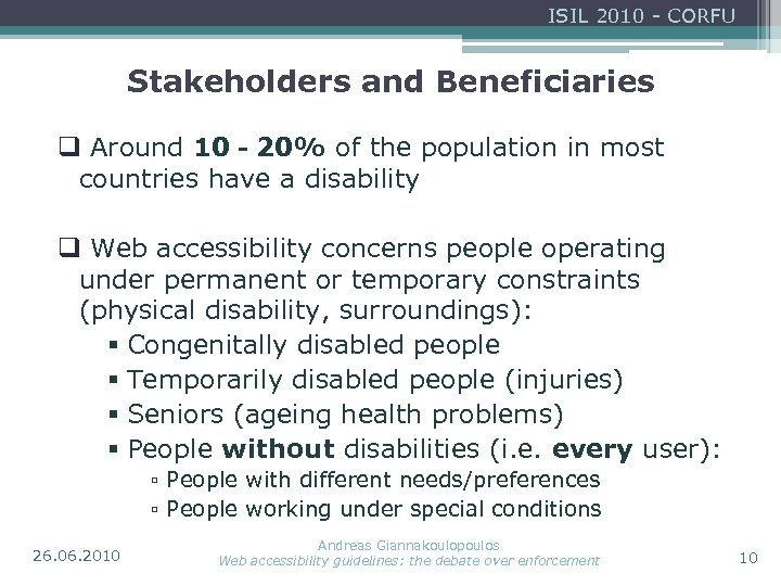 ISIL 2010 - CORFU Stakeholders and Beneficiaries q Around 10‐ 20% of the population