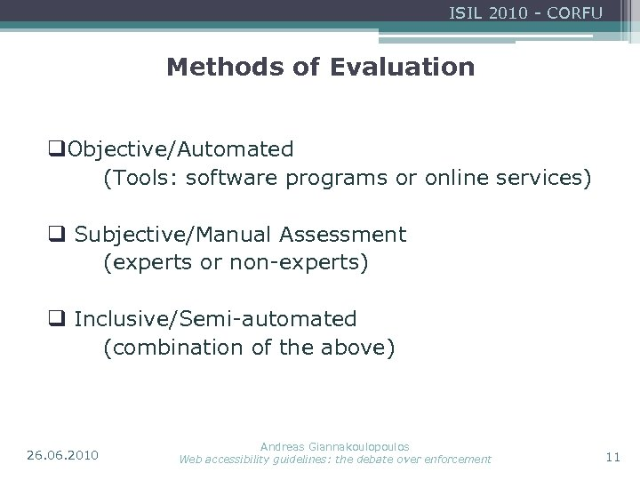 ISIL 2010 - CORFU Methods of Evaluation q. Objective/Automated (Tools: software programs or online