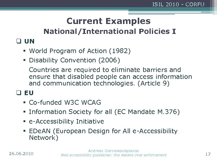 ISIL 2010 - CORFU Current Examples National/International Policies I q UN § World Program