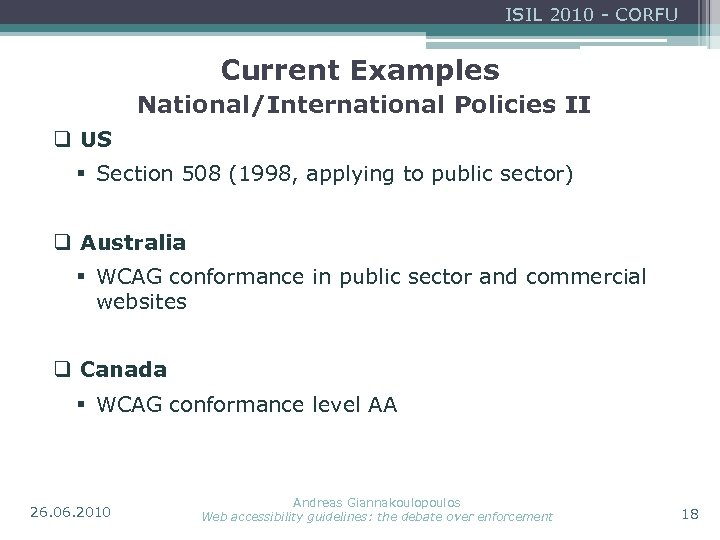 ISIL 2010 - CORFU Current Examples National/International Policies II q US § Section 508