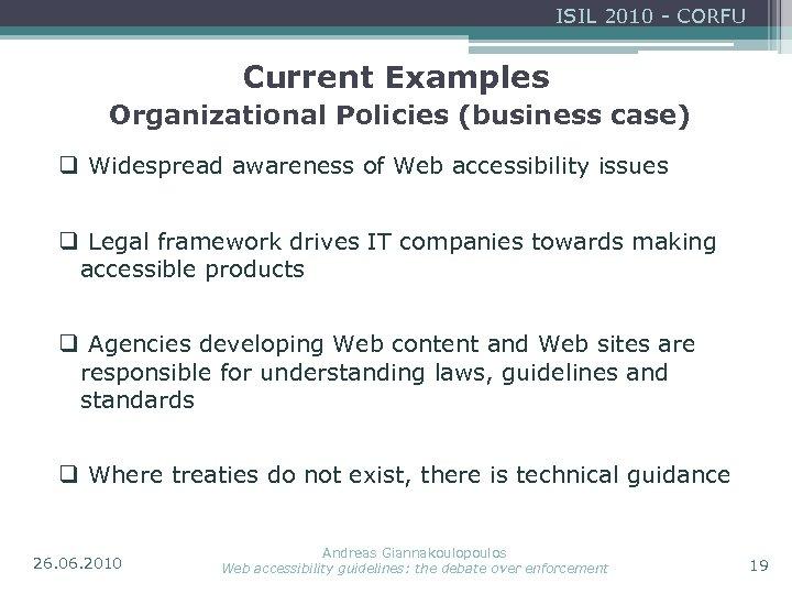 ISIL 2010 - CORFU Current Examples Organizational Policies (business case) q Widespread awareness of