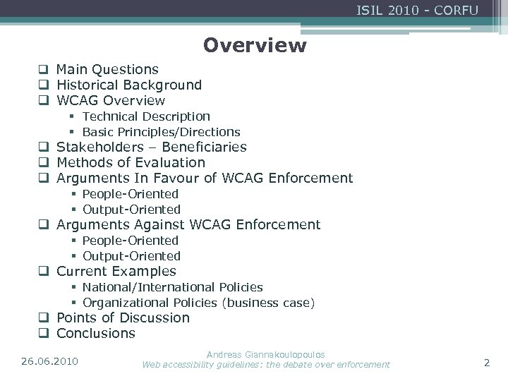 ISIL 2010 - CORFU Overview q Main Questions q Historical Background q WCAG Overview