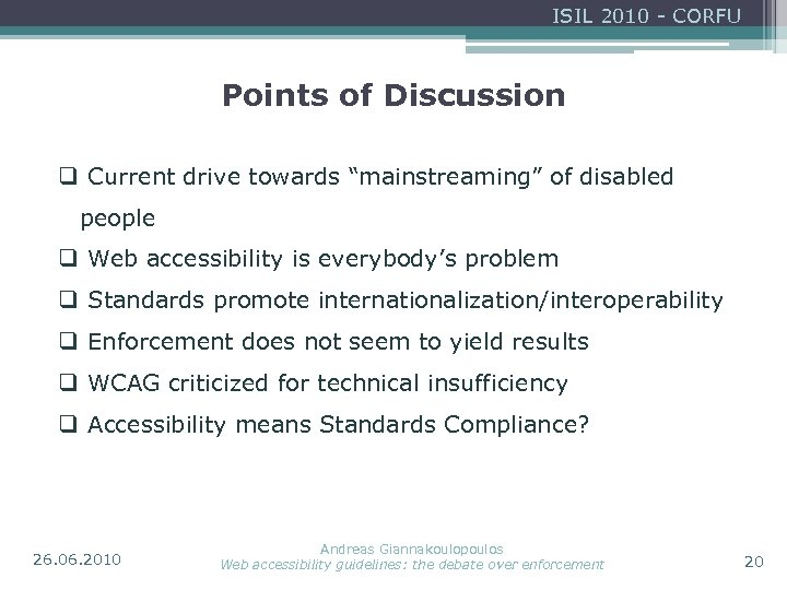 "ISIL 2010 - CORFU Points of Discussion q Current drive towards ""mainstreaming"" of disabled"