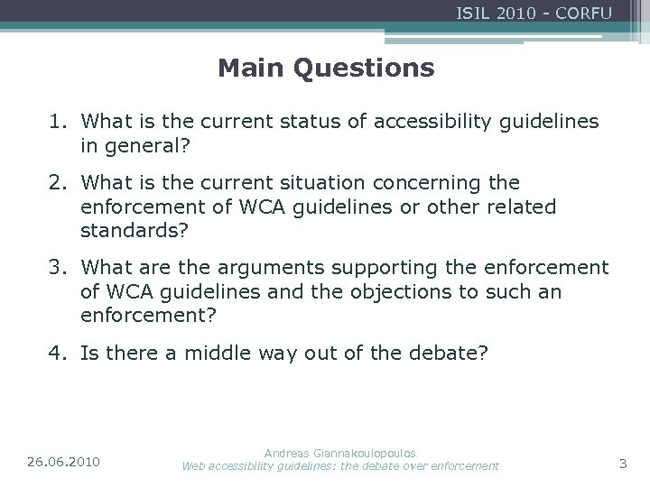 ISIL 2010 - CORFU Main Questions 1. What is the current status of accessibility