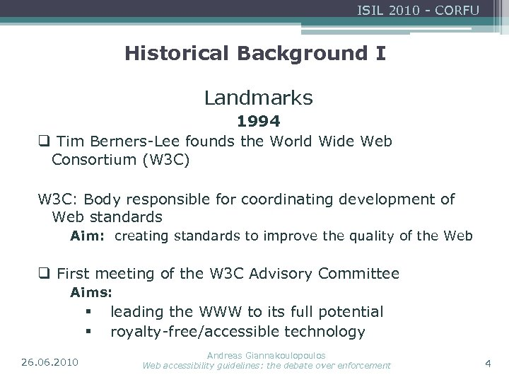 ISIL 2010 - CORFU Historical Background I Landmarks 1994 q Tim Berners-Lee founds the