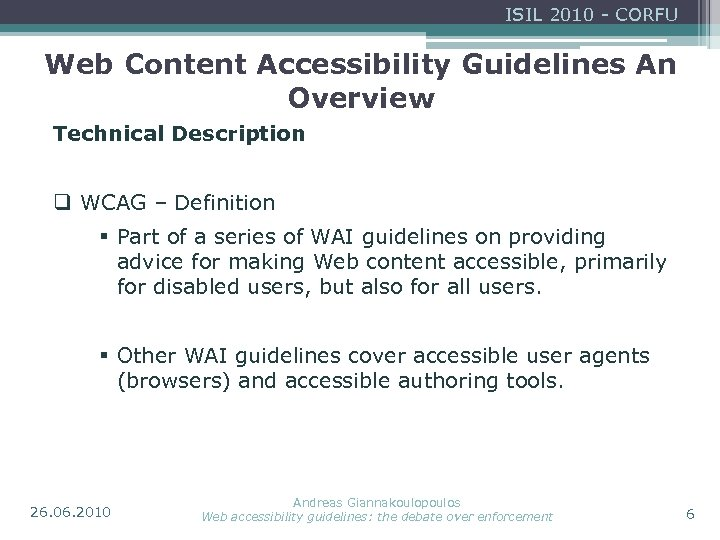 ISIL 2010 - CORFU Web Content Accessibility Guidelines An Overview Technical Description q WCAG