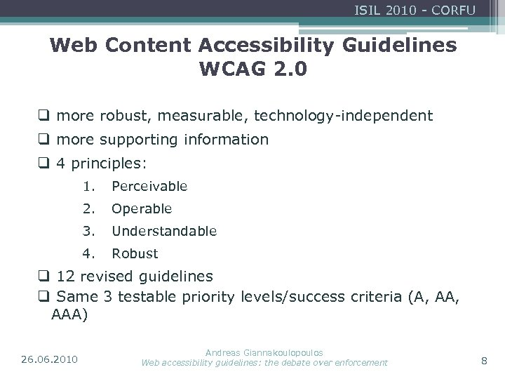 ISIL 2010 - CORFU Web Content Accessibility Guidelines WCAG 2. 0 q more robust,