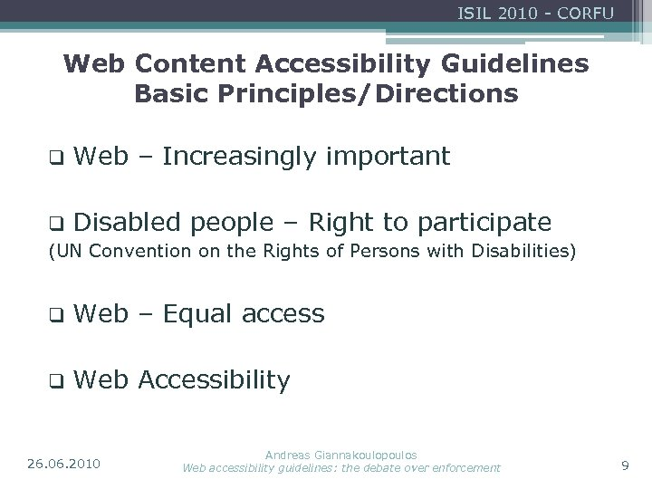 ISIL 2010 - CORFU Web Content Accessibility Guidelines Basic Principles/Directions q Web – Increasingly