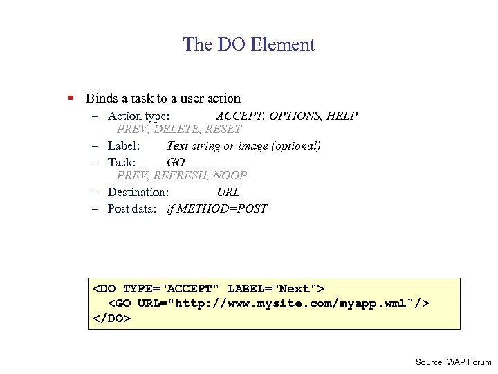 The DO Element § Binds a task to a user action – Action type: