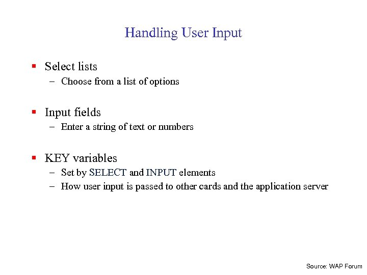 Handling User Input § Select lists – Choose from a list of options §