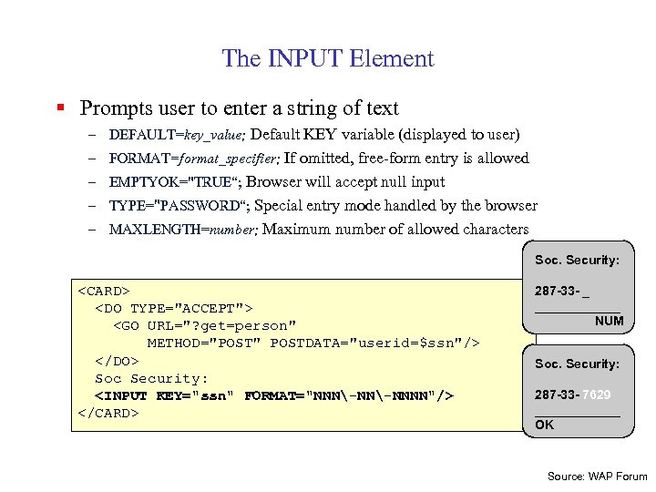 The INPUT Element § Prompts user to enter a string of text – DEFAULT=key_value;