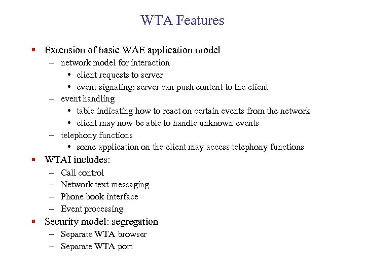 WTA Features § Extension of basic WAE application model – network model for interaction