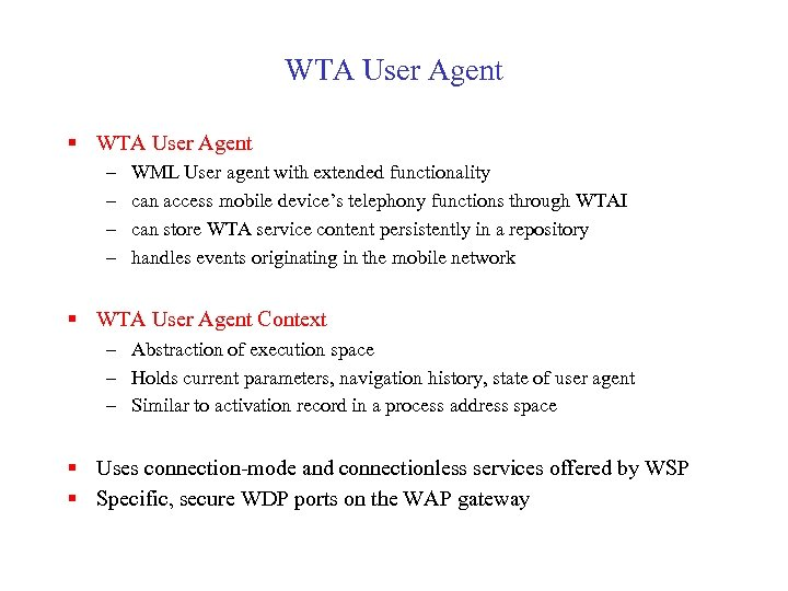 WTA User Agent § WTA User Agent – – WML User agent with extended