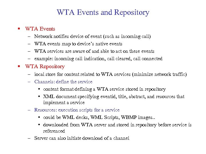 WTA Events and Repository § WTA Events – – Network notifies device of event