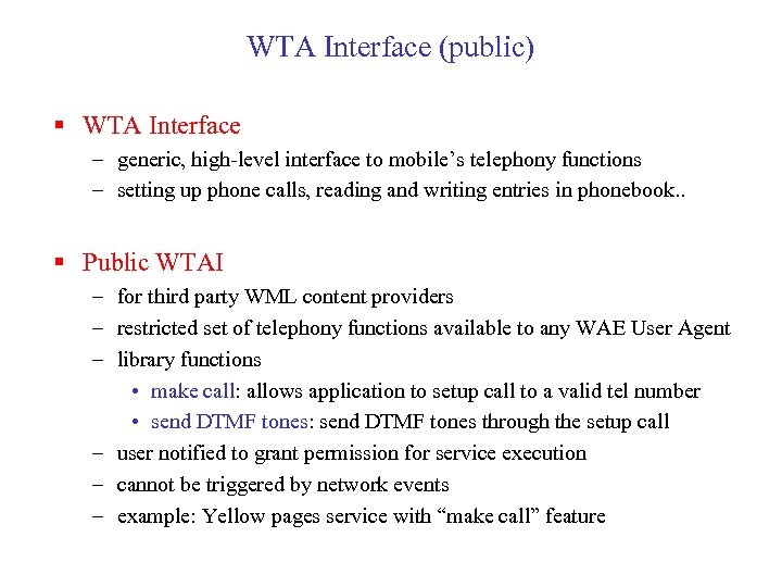 WTA Interface (public) § WTA Interface – generic, high-level interface to mobile's telephony functions
