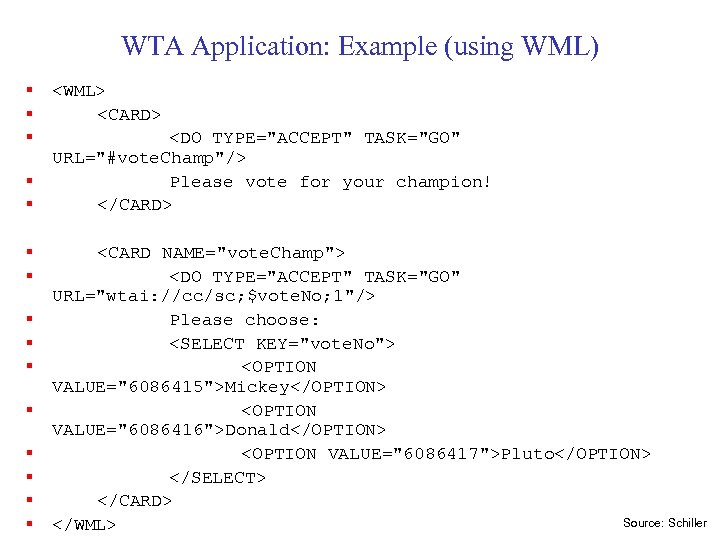 WTA Application: Example (using WML) § § § § <WML> <CARD> <DO TYPE=