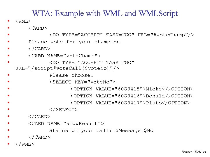 § § § § § WTA: Example with WML and WMLScript <WML> <CARD> <DO