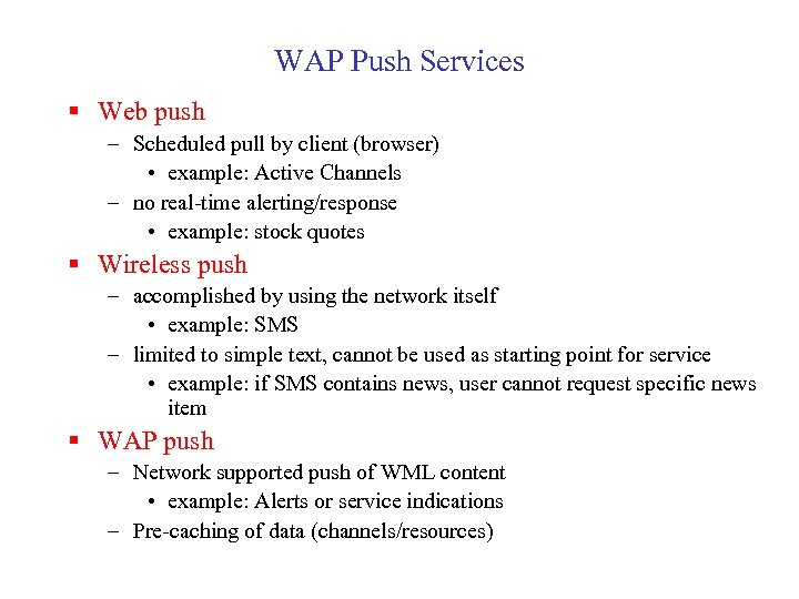 WAP Push Services § Web push – Scheduled pull by client (browser) • example: