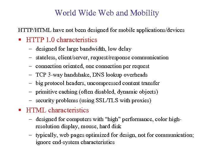 World Wide Web and Mobility HTTP/HTML have not been designed for mobile applications/devices §