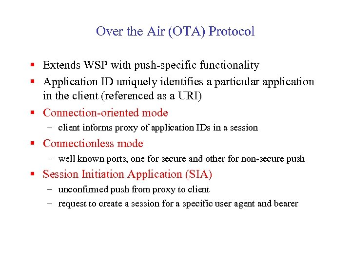 Over the Air (OTA) Protocol § Extends WSP with push-specific functionality § Application ID