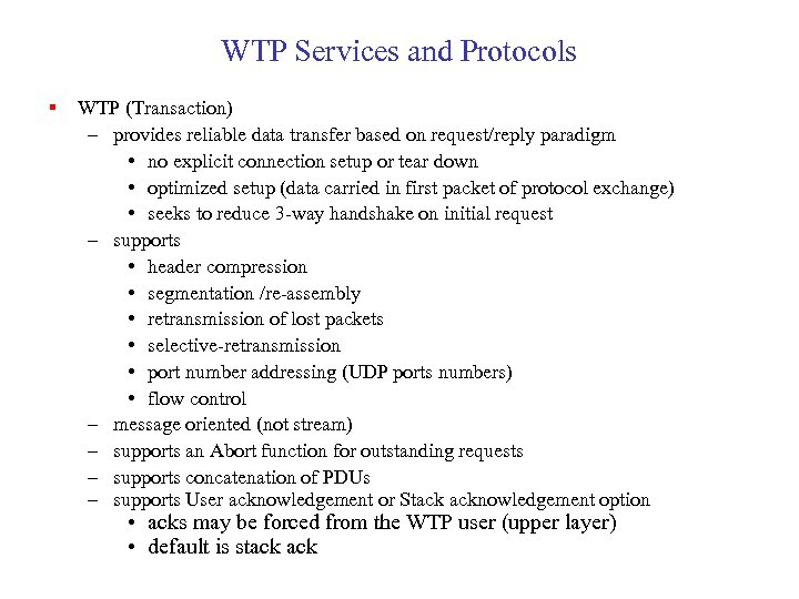 WTP Services and Protocols § WTP (Transaction) – provides reliable data transfer based on