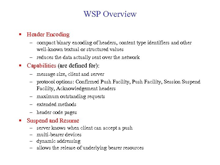 WSP Overview § Header Encoding – compact binary encoding of headers, content type identifiers