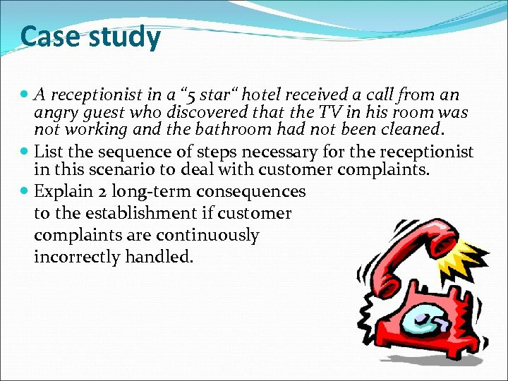 """Case study A receptionist in a """" 5 star"""" hotel received a call from"""